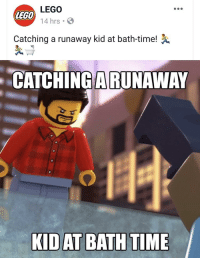 lego: LEGO  14 hrs  lEGO  Catching a runaway kid at bath-time! A  CATCHINGA RUNAWAY  KIDAT BATHTIME