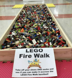 srsfunny:  Painful Test: LEGO  Fire Walk  KINGDOM  Take off your shoes AND socks and  see if you can make it accross the  LEGO Fire Walk barefoot! srsfunny:  Painful Test
