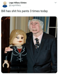get it together Bill you're a mess....🍩c: Lego Hillary Clinton  @LegoHillary  Bill has shit his pants 3 times today  0 get it together Bill you're a mess....🍩c