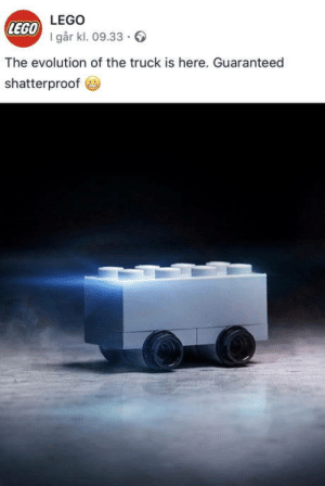 Lego has no chill: LEGO  LEGO  I går kl. 09.33.  The evolution of the truck is here. Guaranteed  shatterproof Lego has no chill