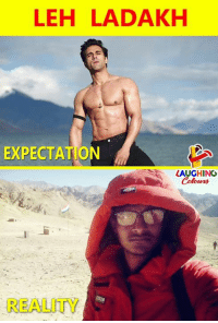 Reality, Indianpeoplefacebook, and Expectation: LEH LADAKH  EXPECTATION  LAUGHINGo  Colours  REALITY  D.