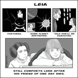 Home, Shell, and Com: LEIA  HOME PLANET  TORTURED.  TOLD SHE'LL BE  DESTROYED.  EXECUTED.  STILL COMFORTS LUKE AFTER  HIS FRIEND OF ONE DAY DIES.  annajano.com Leia [OC]