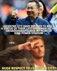 Memes, Respect, and Power: LEICESTER CITY HAVE DECIDED TO BUILD  A STATUE OF THEIR LATE CHAIRMAN VICHA  SRIVADDHANAPRABHAIN FRONT OF  KING POWER STADIUM  AB10  HUGE RESPECT TO LEICESTER CITY 👏🏟 Leicester