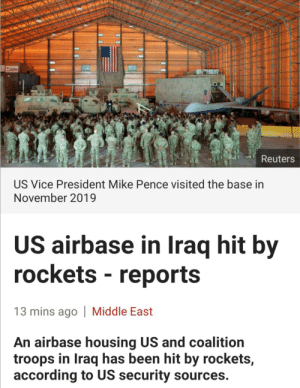Getting called up because an orange is in charge of a country: leides  Reuters  US Vice President Mike Pence visited the base in  November 2019  US airbase in Iraq hit by  rockets - reports  13 mins ago | Middle East  An airbase housing US and coalition  troops in Iraq has been hit by rockets,  according to US security sources. Getting called up because an orange is in charge of a country