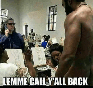 Back, All, and Call: LEMME CALLY ALL BACK Lemme Call Y'all Back