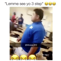 "Memes, Yo, and Moses: ""Lemme see yo 3 step""  @Moses 310  IG: Collapse nation"