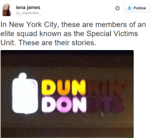 York City: lena james  Follow  In New York City, these are members of an  elite squad known as the Special Victims  Unit. These are their stories.  DUN  DON