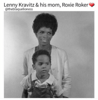 """Lenny, Lenny Kravitz, and Memes: Lenny Kravitz & his mom, Roxie Roker  @theblaquelioness """"Roxie Roker - a pioneer on screen, a loving mother offscreen Roxie Albertha Roker (August 28, 1929 – December 2, 1995) was best known for her groundbreaking role as Helen Willis on the sitcom The Jeffersons. She is the mother of musician Lenny Kravitz, the grandmother of actress Zoë Kravitz and the cousin of NBC's Today Show's Al Roker."""" ┈ theblaquelioness"""