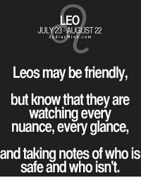 Love, Free, and Horoscope: LEO  JULY 23-AUGUST 22  z d i a c M i n d c o m  Leos may be friendly,  out know that they are  watching every  nuance, every glance,  and taking notes ofwho is  safe and who isn't. Dec 18, 2016. You think you are almighty because that is what your inflated ego keeps telling you. You yearn for power and forget about love, all the way until you get to the.... ...FOR FULL HOROSCOPE VISIT: http://horoscope-daily-free.net