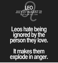 Love, Free, and Horoscope: LEO  JULY 23 AUGUST 22  Z o d i a c M i n d c o m  Leos hate being  ignored by the  person they love.  makes them  explode in anger. Dec 21, 2016. Your enterprising spirit is waking up. You are ready for great deeds.  You won't give up easily on what you planned. You managed to reconcile your intellect and. .... ...FOR FULL HOROSCOPE VISIT: http://horoscope-daily-free.net