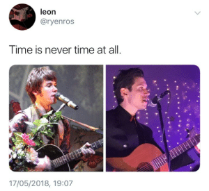 Time, Never, and Leon: leon  @ryenros  Time is never time at all.  17/05/2018, 19:07