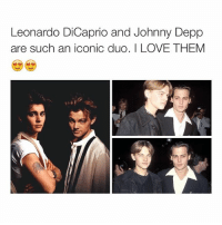 guess what im doin :-): Leonardo DiCaprio and Johnny Depp  are such an iconic duo. I LOVE THEM guess what im doin :-)