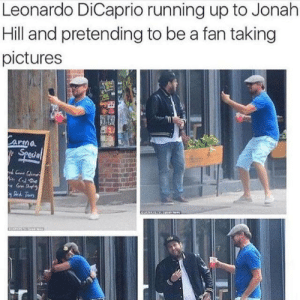 Taking Pictures: Leonardo DiCaprio running up to Jonah  Hill and pretending to be a fan taking  pictures  arma  Special  Gr Da  Dh Taurs