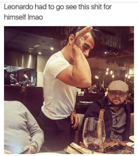 Memes, 🤖, and Salt: Leonardo had to go see this shit for  himself lmao LOOOL salt bae