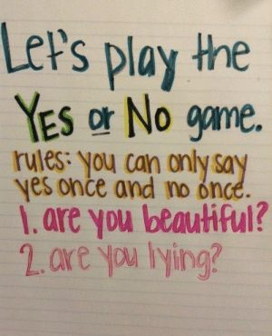 You can only pick yes once and no once.: LeP's play the  YES or No game.  rules: you can only say  yes once and no once.  1.are you beautiful? You can only pick yes once and no once.