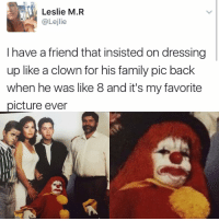 """Kendall Jenner, Memes, and 🤖: Leslie M.R  @Lejlie  have a friend that insisted on dressing  up like a clown for his family pic back  when he was like 8 and it's my favorite  picture ever """"I follow @kalesalad and u should too"""" - Kendall Jenner and Jesus"""