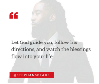guid: Let God guide you, follow his  directions, and watch the blessings  flow into your life  STEPH ANS PE AKS
