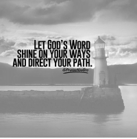 Memes, Word, and 🤖: LET GOD'S WORD  SHINE ON YOUR WAYS  AND DIRECT YOUR PATH  @PraisetHimBro