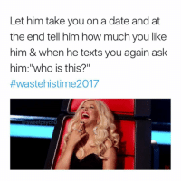 """Fuckboy, Memes, and Texting: Let him take you on a date and at  the end tell him how much you like  him & when he texts you again ask  him """"who is this?""""  #waste histi me2017  sweet psycho How to humble a fuckboy 101💁🏼💅🏼 @sweetpsych0 go follow me @sweetpsych0 . . . . thestruggleisreal girlproblems idc zerofucksgiven nofucksgiven jokesfordays sweetpsych0 followme nyc california texas pettypost trump2016 whatajoke relationshipquotes truestory girl tagsomeone tagsforlikes ihatemyex fucklove saynotofuckboys wastehistime2017 cristinaaguilera pettygirls"""