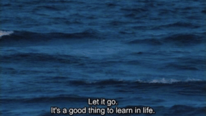 Life, Good, and Let It Go: Let it go  It's a good thing to learn in life.