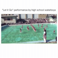 """Memes, Let It Go, and 🤖: """"Let it Go"""" performance by high school waterboys This is so cute 😍 Tag your friends nice ________ Follow @Crelube for more videos Follow @Crelube 😍 Follow @Crelube ❤ Follow @Crelube 👌🏽 Follow @Crelube 🔥"""