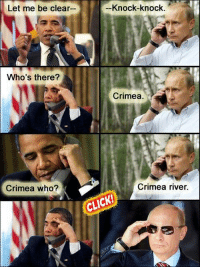 It's been a while since we've seen some memes from our good old buddy Putin! Adelf Mitler: Let me be clear--  Who's there?  Crimea who?  Knock-knock  Crimea  Crimea river. It's been a while since we've seen some memes from our good old buddy Putin! Adelf Mitler