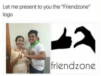 "Friendzone, Logo, and You: Let me present to you the ""Friendzone""  logo  friendzone Poor guy.. 😂😩 https://t.co/lTadlcgSwn"