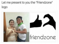 """Universal sign for friend zone 😂: Let me present to you the """"Friendzone""""  logo  friendzone Universal sign for friend zone 😂"""