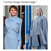 """The Hunger Games, Memes, and The Hunger Games: """"Let the Hunger Games begin"""" I DIDNT GET THE JOKE BC I LEGIT THOUGHT MELANIA WAS SOMEONE FROM THE HUNGER GAMES 😭😭😭😭"""