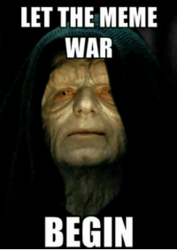 Go!: LET THE MEME  WAR  BEGIN Go!