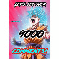 Anime, Bulma, and Dragonball: LETISGET OVER LETS GET OVER 9000!! COMMENT ANYTHING! Goku Vegeta Beerus Whis Xenoverse2 goten trunks bulma chichi Gohan otaku ssj ssj2 ssj3 ssj4 anime Zwarriors SuperSaiyanBlue Dragonball DragonballZ DragonballGT DragonballSuper Db Dbz Dbgt Dbs anime NamcoBandai over9000