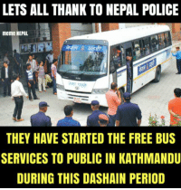 Public Service !! Appreciated !!: LETS ALL THANK TO NEPAL POLICE  meme NEPAL  AMA  THEY HAVE STARTED THE FREE BUS  SERVICES TO PUBLIC IN KATHMANDU  DURING THIS DASHAIN PERIOD Public Service !! Appreciated !!