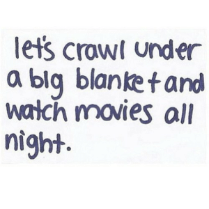 https://iglovequotes.net/: let's crawl under  a blg blanket and  watch movies all  night. https://iglovequotes.net/