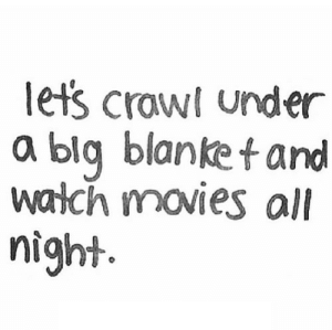 https://iglovequotes.net/: lets crawl under  a blq blanket and  walch movies all  night https://iglovequotes.net/