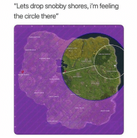 "Memes, Wshh, and 🤖: ""Lets drop snobby shores, i'm feeling  the circle there"" This is terrible 😑😂 Fortnite WSHH"