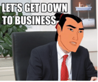 let's get down to business: LETS GET DOWN  TO BUSINESS