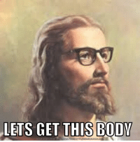 funny jesus: LETS GET THIS BODY  DOWNLOAD ME  ME GENERATOR FRO  M HTTP://MEMECRUNCH.COM