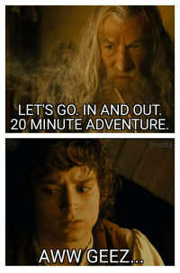 Aww, Adventure, and Let's: LET'S GO. IN AND OUT  20 MINUTE ADVENTURE.  mattb]  AWW GEEZ