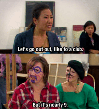 Miranda Hart! 😍: Let's go out out, like to a club  But it's nearly 9. Miranda Hart! 😍