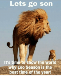 Lets go son  It's time to show the world  why Leo Season is the  best time of the year! Just few more hours and We are taking over!   [ want to gift yourself and friends on upcoming birthday? Shop for Leo shirts here https://viralstyle.com/store/horoscope/leo-astrology ]