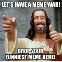 #BlasphemySunday: LETS HAVE A MEME  WAR!  DROP YOUR  FUNNIEST MEME HERE! #BlasphemySunday