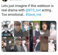 Bts, Acting, and Drama: Lets just imagine if this webtoon is  real drama with @BTS_twt acting.  Too emotional.. #Save-me  IL  같으나가 기대 많이 아주세요  JEO  ON  MI  KI #BTS #SAVE_VE #bts