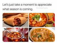 Memes, Appreciate, and 🤖: Let's just take a moment to appreciate  what season is coming  @J  OS 😍😍😍
