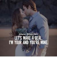 Memes, 🤖, and Lets Make a Deal: LETS MAKE A DEAL  l'M YOUR AND YOU'RE MINE Tag your love ❤️