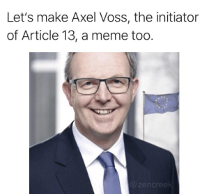 Meme, Murder, and Article: Let's make Axel Voss, the initiator  of Article 13, a meme too.  @zencree Would this be considered as murder?