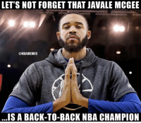 Back to Back, Nba, and Back: LET'S NOT FORGET THAT JAVALE MCGEE  @NBAMEMES  ...IS A BACK-TO-BACK NBA CHAMPION The 🐐