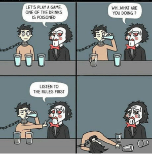 Poor Jigsaw: LET'S PLAY A GAME.  WHWHAT ARE  YOU DOING?  ONE OF THE DRINKS  IS POISONED  LISTEN TO  THE RULES FIRST  OD Poor Jigsaw