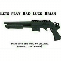 Cheating, Memes, and Luck: LETS PLAY BAD LUcK BRIAN  EVERY 10TH LIKE DIES, NO CHEATING.  [coMMENT YOUR NUMBER] Let's play!😲 RobYourKills If You're 420 Friendly Follow @PotTrail 🍁😂 And Follow Me 😉 @robyourkills Thank You For Your Support 💚 💢💢💢💢💢💢💢💢💢💢💢💢💢 👤 Cool Cod Partners 👤 @xoprettynpinkxo 👤 @sacredxphoenix 👤 ? 💢💢💢💢💢💢💢💢💢💢💢💢💢 (Don't Mind The Tags) CallOfDuty BlackOps3 CallOfDutyBlackOps3 Treyarch XboxOne CodBO3 PlayStation4 InfinityWard Activision InfiniteWarfare ModernWarfareRemastered MWR CoD CallOfDuty4 ScufGaming Multiplayer Scuf Ps4 CodIW CodMemes Faze FazeUp Optic OpticGaming QuadFeed GamingLife GamerForLife xoPrettynPinkxo SadredxPhoenix