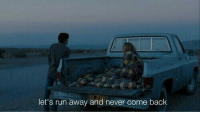 Run, Never, and Back: let's run away and never come back