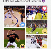 Memes, Sports, and 🤖: Let's see which sport is better  Football  Baske  er  Sena!  a(B  3